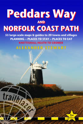 Peddars Way and Norfolk Coast Path: Trailblazer British Walking Guide: Practical Guide to Walking the Whole Path with 55 Large-Scale Maps, Planning, Places to Stay, Places to Eat - British Walking Guides (Paperback)