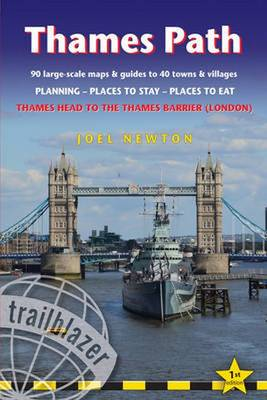 Thames Path: Trailblazer British Walking Guide: Practical Walking Guide from Thames Head to the Thames Barrier (London) (Paperback)