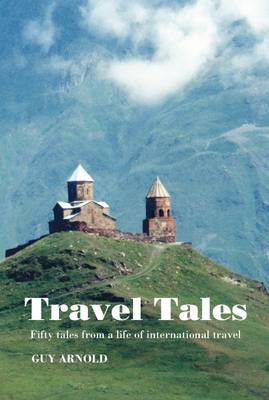 Travel Tales: Fifty Tales from a Life of International Travel (Paperback)