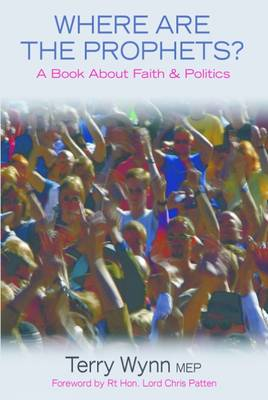 Where are the Prophets?: A Book About Faith and Politics (Paperback)