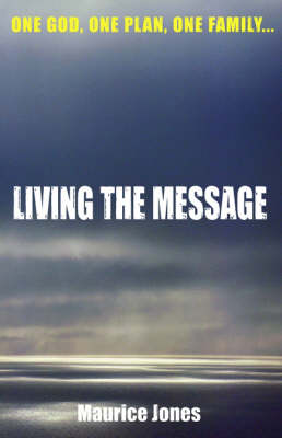 One God, One Plan, One Family...: Living the Message (Paperback)