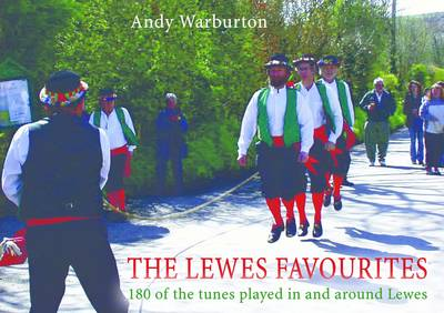 The Lewes Favourites: 180 of the Tunes Played in and Around Lewes (Paperback)