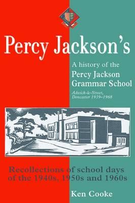 Percy Jackson's: History of the Percy Jackson Grammar School 1939-1968 (Hardback)