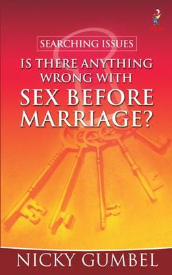 Searching Issues: Is There Anything Wrong with Sex Before Marriage? - Searching Issues (Paperback)