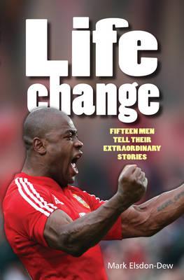 Lifechange: Fifteen Men Tell Their Extraordinary Stories (Paperback)