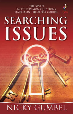 Searching Issues: The Most Common Questions Encountered in the Search for Faith (Paperback)