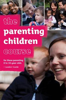 The Parenting Children Course Leaders' Guide - The Parenting Children Course (Paperback)