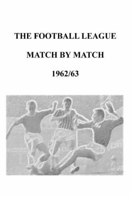 Football League Match by Match 1962/63 (Paperback)