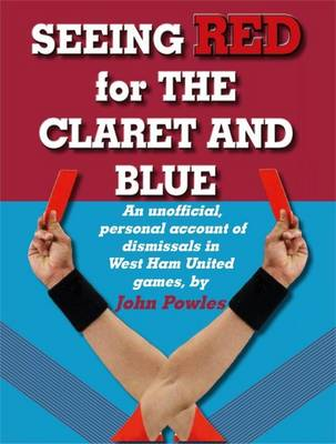 Seeing Red for the Claret and Blue: West Ham United (Paperback)