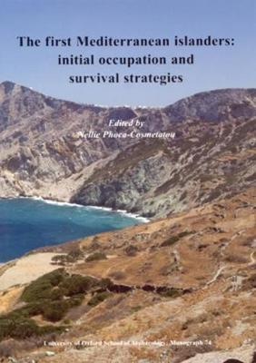 The First Mediterranean Islanders - Oxford University School of Archaeology Monograph 74 (Paperback)