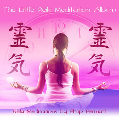 The Little Reiki Meditation Album: PMCD0072 - Little Meditation Series (CD-Audio)