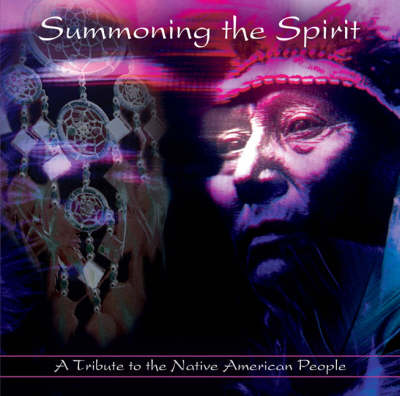 Summoning the Spirit: PMCD0037: A Tribute to the Native American People (CD-Audio)