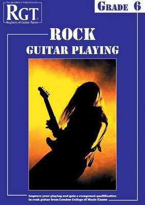 RGT Rock Guitar Playing - Grade Six (Paperback)