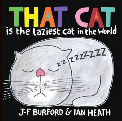 That Cat is the Laziest Cat in the World: Volume 1 - That Cat is the Laziest Cat in the World (Paperback)