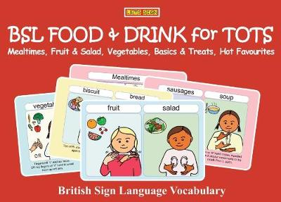 BSL BSL FOOD & DRINK for TOTS: Mealtimes, Fruit & Salad, Vegetables, Basics & Treats, Hot Favourites: British Sign Language Vocabulary - LET'S SIGN EARLY YEARS 4 (Paperback)