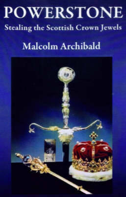 Powerstone: Stealing the Scottish Crown Jewels (Paperback)