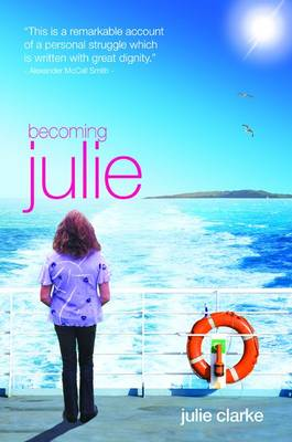 Becoming Julie: My Incredible Journey (Paperback)