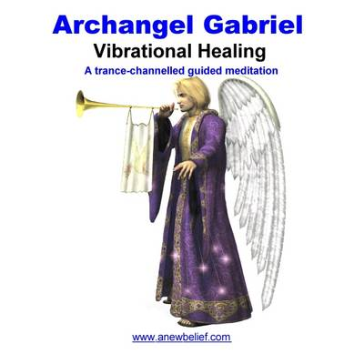 Archangel Gabriel Vibrational Healing (CD-Audio)
