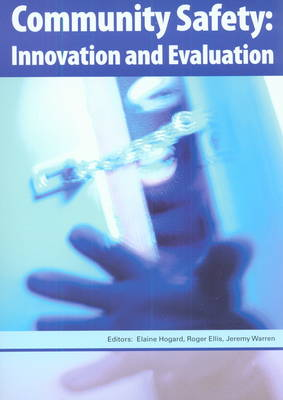 Community Safety: Innovation and Evaluation (Paperback)