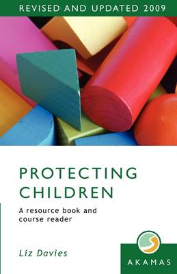 Protecting Children: A Resource Book and Course Reader (2nd Edition) (Paperback)