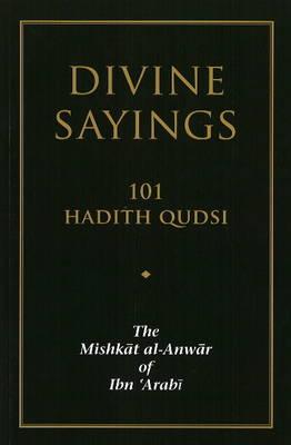 Divine Sayings: 101 Hadith Qudsi (Paperback)