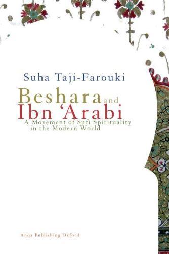 Beshara and Ibn 'Arabi: A Movement of Sufi Spirituality in the Modern World (Paperback)