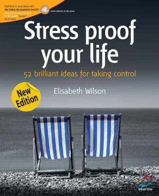 Stress Proof Your Life: 52 Brilliant Ideas for Taking Control - 52 Brilliant Ideas (Paperback)