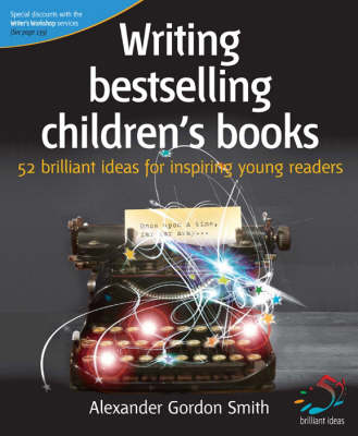 Writing Bestselling Children's Books: 52 Brilliant Ideas for Inspiring Young Readers - 52 Brilliant Ideas (Paperback)