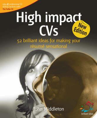 High Impact CVs: 52 Brilliant Ideas for Making Your Resume Sensational - 52 Brilliant Ideas (Paperback)