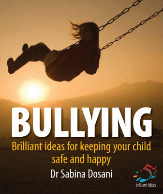 Bullying: 52 Brilliant Ideas for Keeping Your Children Safe and Secure (Paperback)