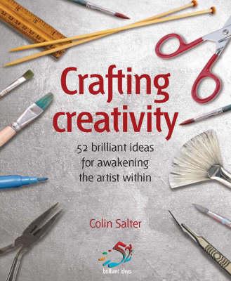 Crafting Creativity: 52 Brilliant Ideas for Awakening the Artistic Genius within (Paperback)