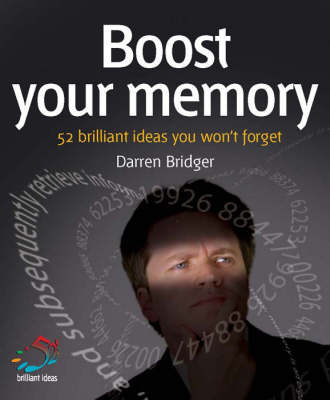 Boost Your Memory: Brilliant Ideas You Won't Forget - 52 Brilliant Ideas (Paperback)