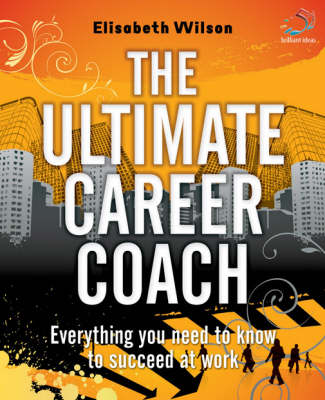 The Ultimate Career Coach: Everything You Need to Know to Succeed at Work - Goddess Guides (Paperback)