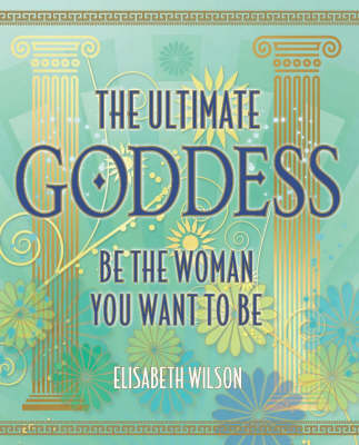 The Ultimate Goddess: No. II: Be the Woman You Want to be (Paperback)