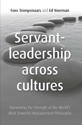Servant Leadership Across Cultures: Harnessing the Strength of the World's Most Powerful Leadership Philosophy (Hardback)