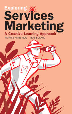 Exploring Services Marketing: A Creative Learning Approach - Exploring Marketing 2 (Paperback)