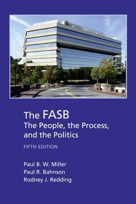 The FASB: The People, the Process, and the Politics (Paperback)