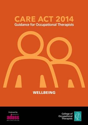 Care Act 2014: Guidance for Occupational Therapists - Wellbeing - Care Act Guides 1 (Paperback)