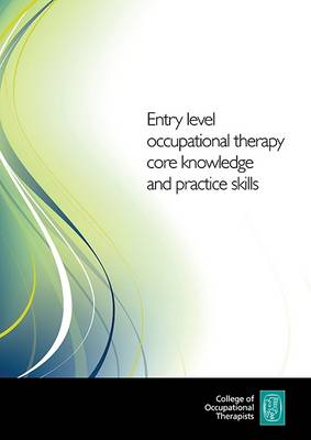 Entry Level Occupational Therapy Core Knowledge and Practice Skills (Paperback)
