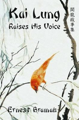 Kai Lung Raises His Voice (Paperback)