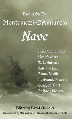 Essays on the Montemezzi-D'Annunzio Nave - 2nd Edition (Hardback)