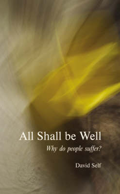 All Shall be Well: Why Do People Suffer? (Paperback)