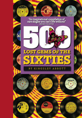 500 Lost Gems of the Sixties (Hardback)