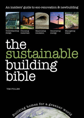 The Sustainable Building Bible: Building Homes for a Greener World (Paperback)