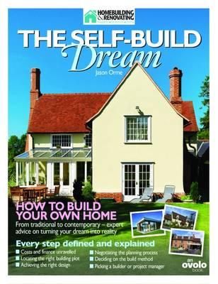 The Self-build Dream: How to Build Your Own Home (Paperback)