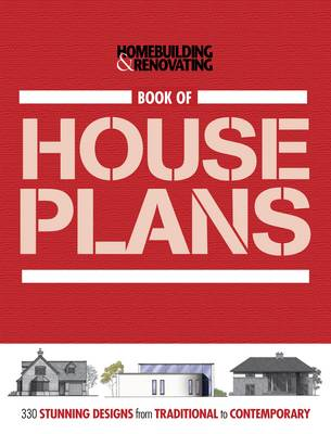 Book of Houseplans, Homebuilding & Renovating: 330 Stunning UK Designs from Traditional to Contemporary (Paperback)