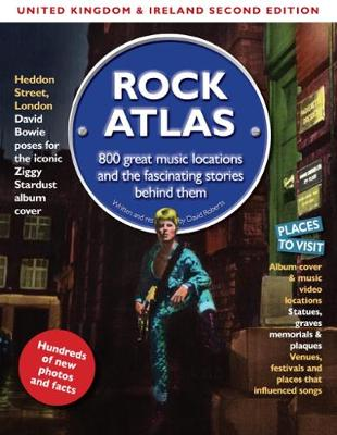Rock Atlas UK & Ireland: 800 Great Music Locations and the Fascinating Stories Behind Them (Paperback)