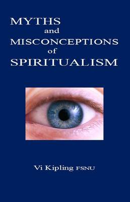Myths and Misconceptions of Spiritualism (Paperback)