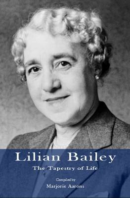 Lilian Bailey - The Tapestry of Life (Paperback)