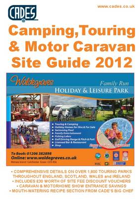 Cade's Camping, Touring & Motor Caravan Site Guide, 2012 2012 - Cade's Guides (Paperback)